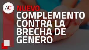 COMPLEMENTO DE PENSIONES CONTRIBUTIVAS PARA LA REDUCCIÓN DE LA BRECHA DE GÉNERO