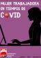 Mujer trabajadora en tiempos de Covid